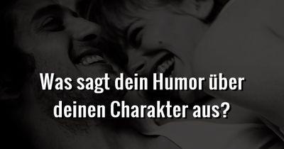 Was sagt dein Humor über deinen Charakter aus?