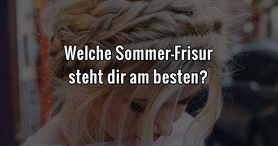 Welche Sommer-Frisur steht dir am besten?