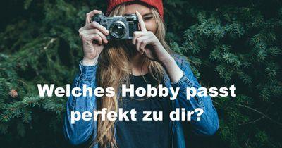 Welches Hobby passt perfekt zu dir?